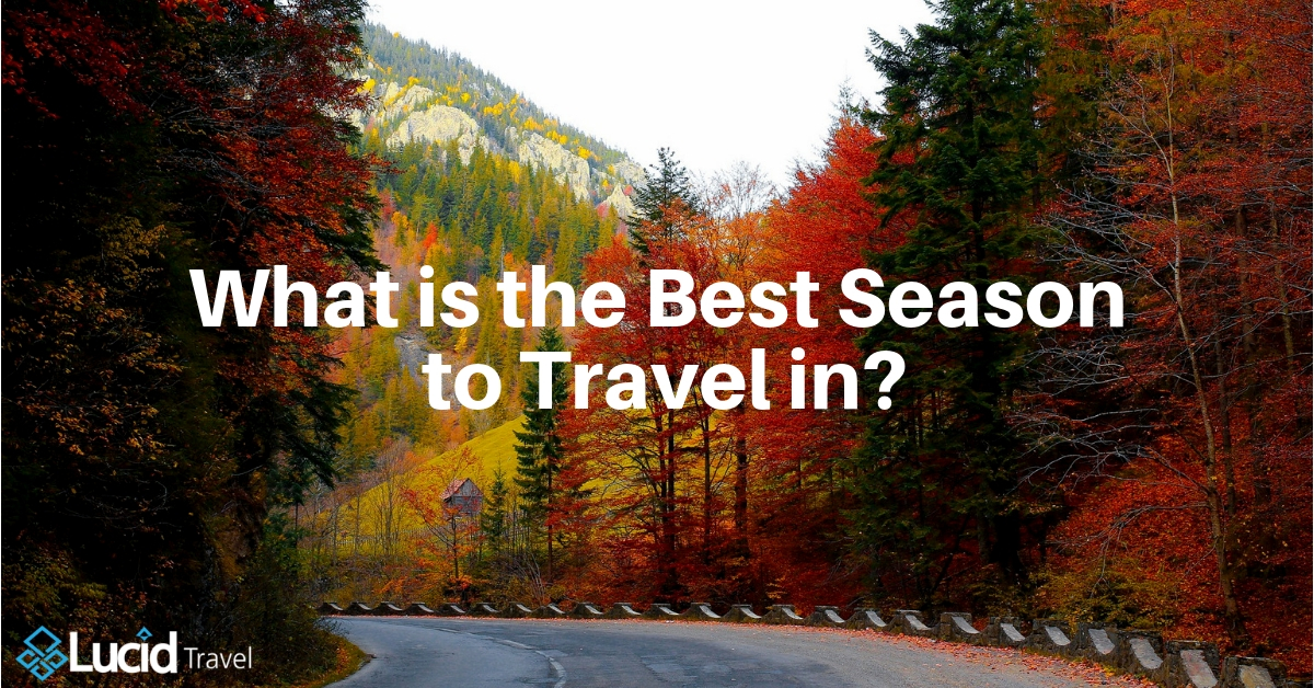 What is the Best Season to Travel in?