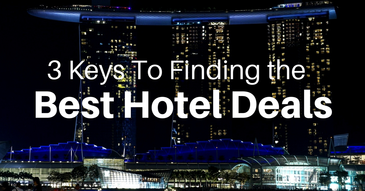 3 Keys To Finding The Best Hotels Deals