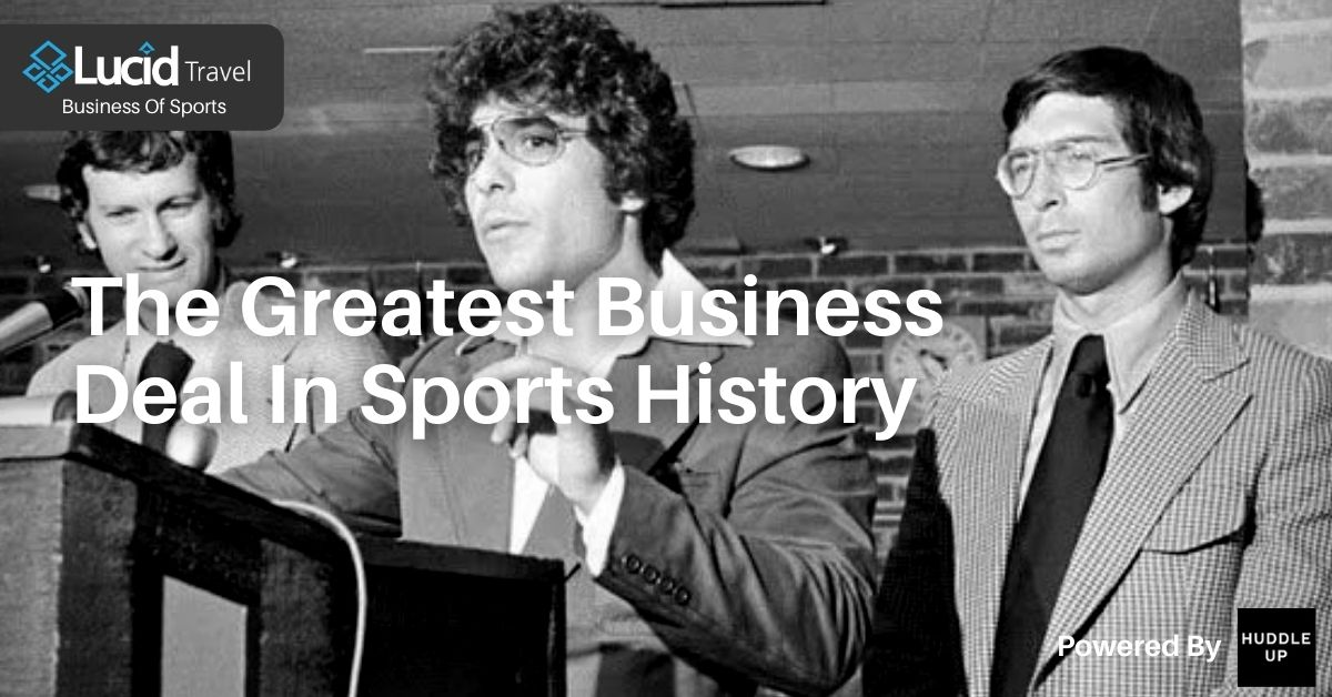 The Greatest Business Deal In Sports History