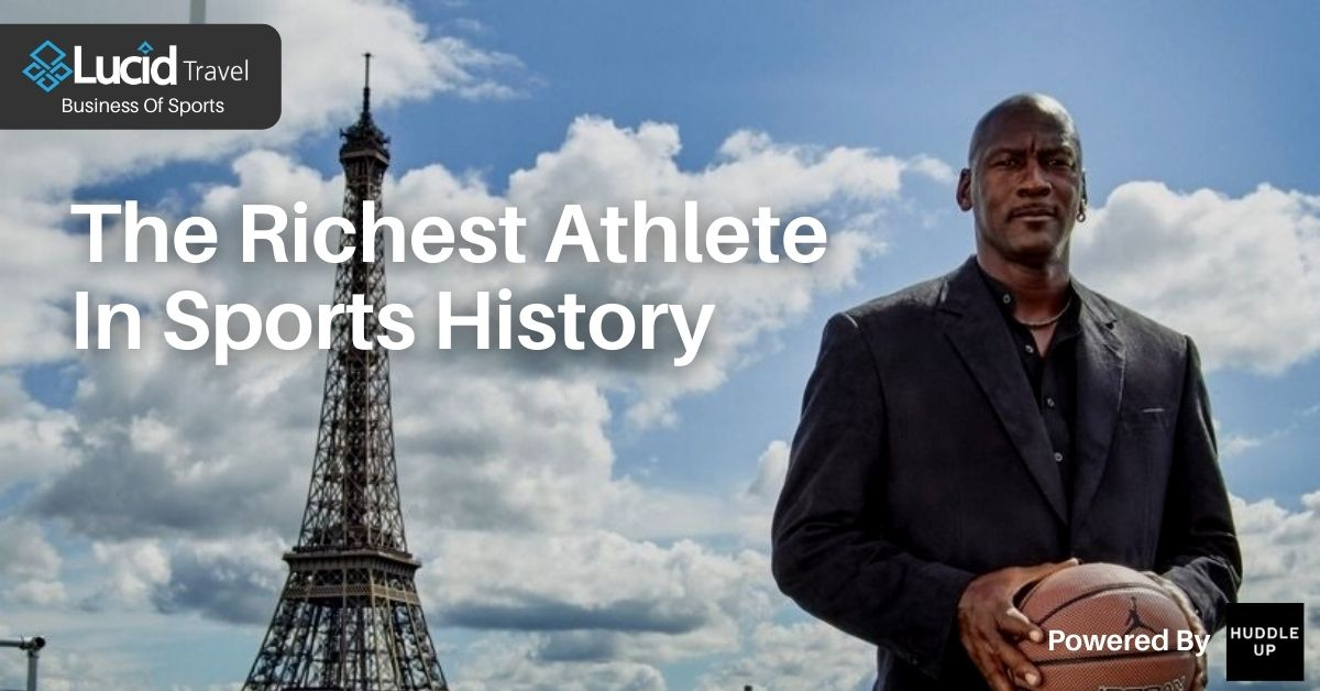 The Richest Athlete In Sports History